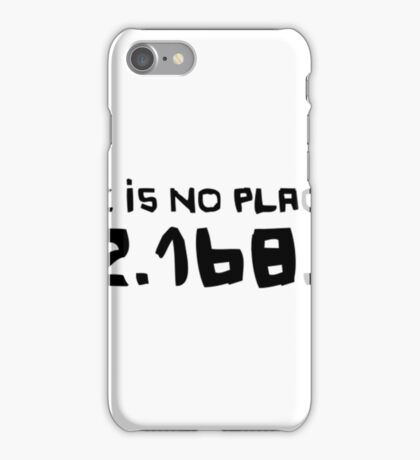 There Is No Place Like 192.168.0.1- funny network engineer shirt iPhone Case/Skin