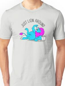 Just Lion Around - #digistickie Unisex T-Shirt
