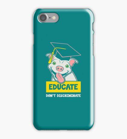 Educate Pitbulls copy iPhone Case/Skin