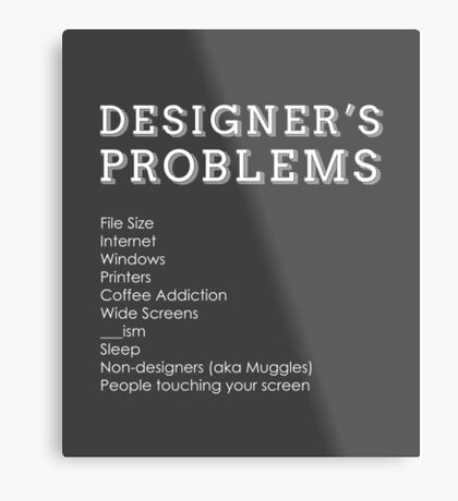 Designer's Problems Metal Print