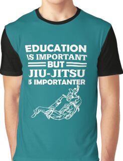 Jiu-Jitsu Is Importanter  Graphic T-Shirt