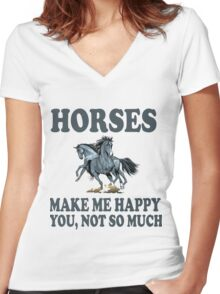 HORSES MAKE ME HAPPY YOU NOT SO MUCH Women's Fitted V-Neck T-Shirt