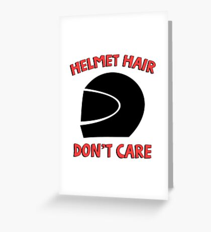 Helmet hair don't care. Funny Quote. Greeting Card