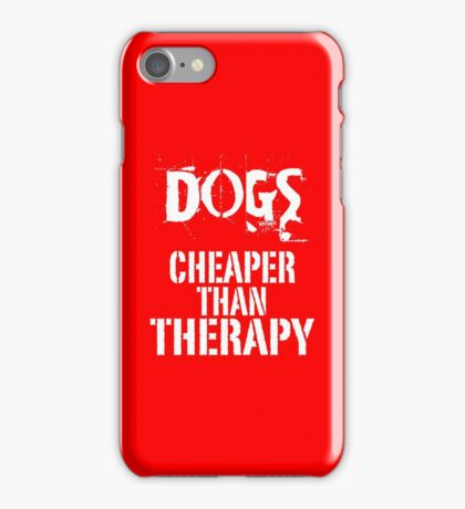 Dogs, Cheaper Than Therapy copy iPhone Case/Skin