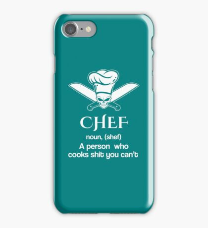 CHEF noun, (shef). A person who cooks shit you cant copy iPhone Case/Skin