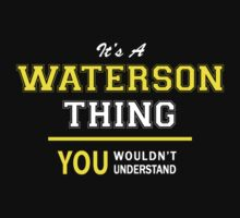 It's A WATERSON thing, you wouldn't understand !! by satro