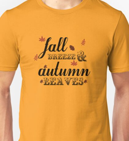 Fall Breeze And Autumn Leaves Unisex T-Shirt