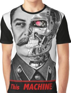 Stalinator - this machine kills fascists Graphic T-Shirt