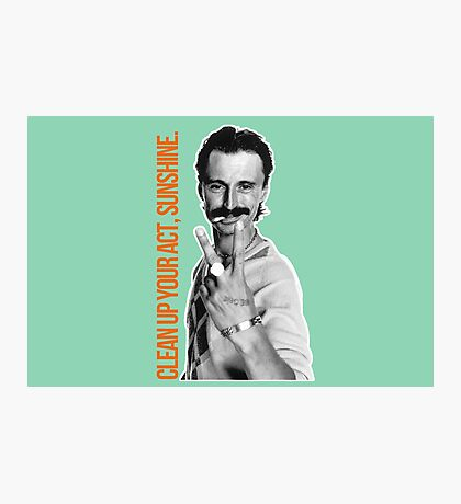 Begbie - Clean up your act, Sunshine. Photographic Print