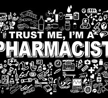 TRUST ME I'M A PHARMACIST by inkedcreatively