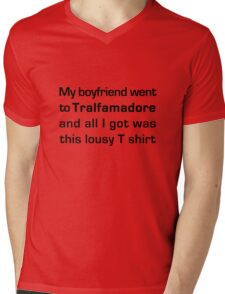 MY BOYFRIEND WENT TO TRALFAMADORE... Mens V-Neck T-Shirt