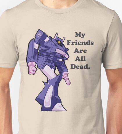 Shockwave friends are all dead Unisex T-Shirt