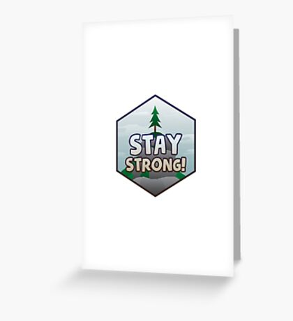 Stay Strong Greeting Card