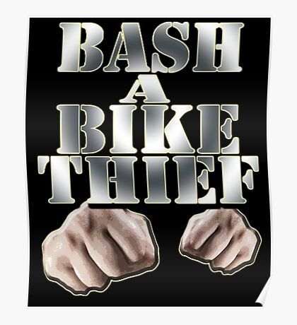 BASH A BIKE THIEF Poster