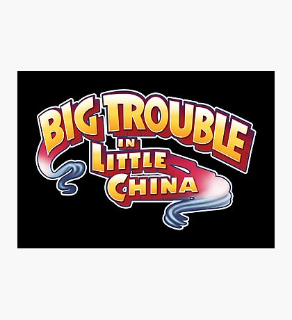 Big Trouble In Little China - HD Photographic Print