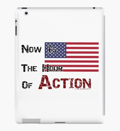 Now Is The Hour of Action iPad Case/Skin