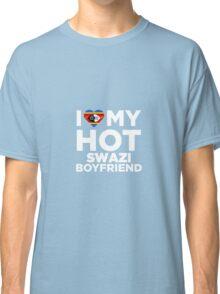 I Love My Hot Swazi Boyfriend Classic T-Shirt