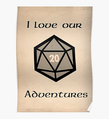 I love our adventures Poster