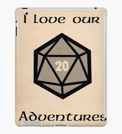 I love our adventures iPad Case/Skin