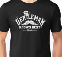 The Gentleman Knows Best Unisex T-Shirt