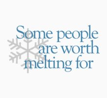 Frozen - Some people are worth melting for - Kid's and Adult Tees and Hoodies by Call-me-dickie
