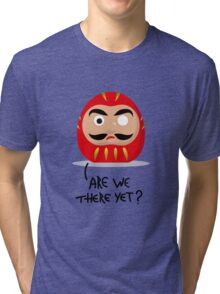 Restless Daruma - Are we there yet? Tri-blend T-Shirt