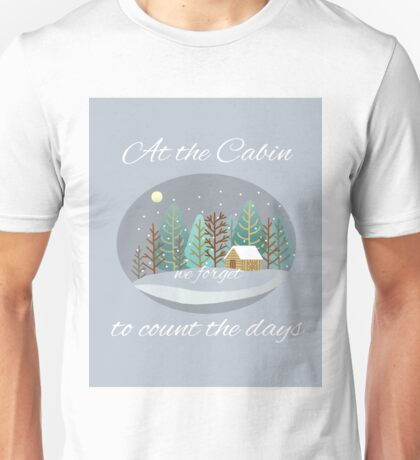 At the Cabin Fun Quote Unisex T-Shirt
