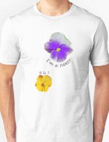I'm a Pansy... R U ? T-Shirt