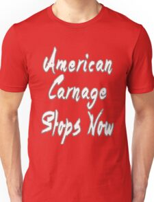 American Carnage Stops Now Shirt Unisex T-Shirt