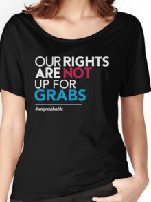 Women's Rights: Our Rights Are Not Up for Grabs Women's Relaxed Fit T-Shirt