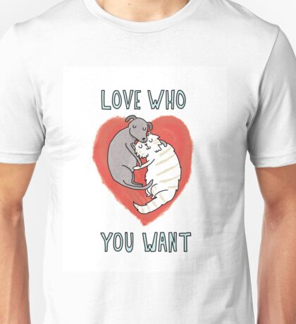 Love Who You Want Unisex T-Shirt