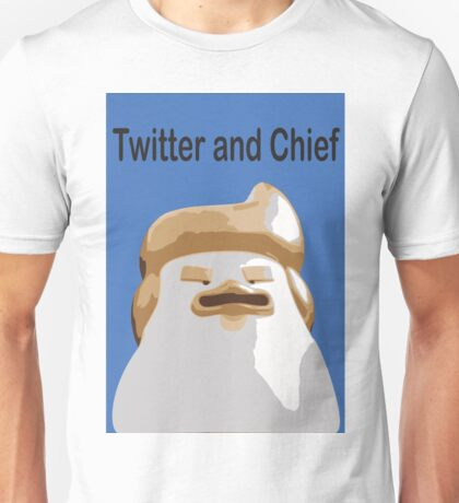 Twitter and Chief Unisex T-Shirt
