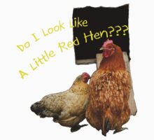 Do I Look Like A Little Red Hen??? by Laura Sykes