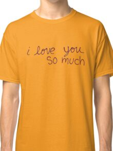 "Austin's ""I love you so much"" Classic T-Shirt"