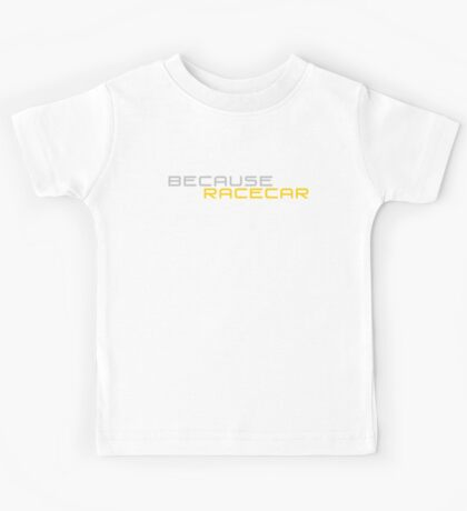 Because Racecar (Yellow and Grey version) Kids Tee