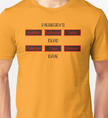 Everybody's Dead, Dave Unisex T-Shirt