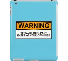 WARNING: TEENAGE OCCUPANT, ENTER AT YOUR OWN RISK iPad Case/Skin