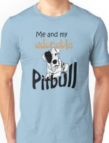 Me and my adorable pitbull Unisex T-Shirt