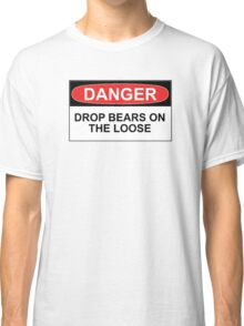 Danger: Drop Bears on the Loose! Classic T-Shirt