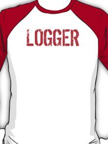 Hilarious 'Logger Because Badass Isn't an official Job Title' T-Shirt (White on Black) T-Shirt