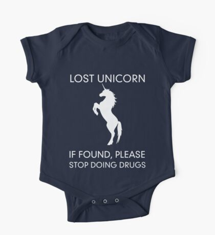 Lost Unicorn. If found please stop doing drugs One Piece - Short Sleeve