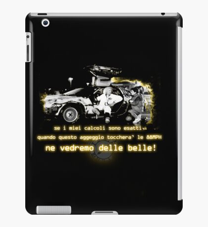 Back to the future ...with quote in italian iPad Case/Skin