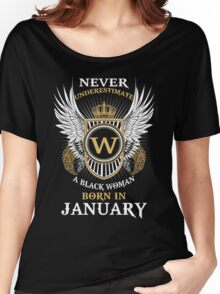 ever Underestimate A Black Woman Born In January Women's Relaxed Fit T-Shirt