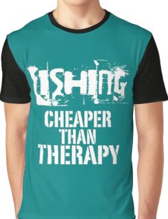 Fishing, Cheaper Than Therapy copy Graphic T-Shirt