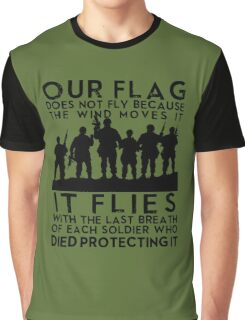 Flag Flies With Soliders Past copy Graphic T-Shirt