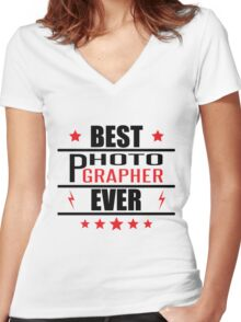 Best Photographer Ever- funny photography shirt Women's Fitted V-Neck T-Shirt