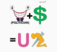 Politician Plus Money Equals You Screwed Unisex T-Shirt