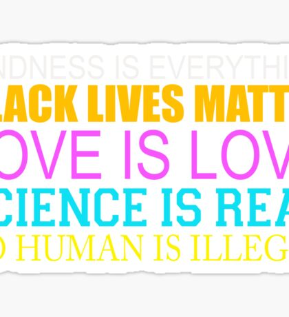 Kindness Is Everything Black Lives Love Is Love T-Shirt Sticker