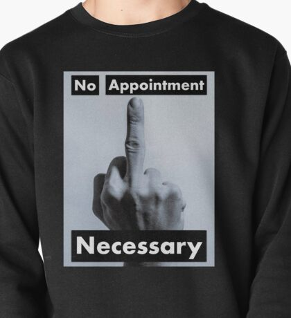 No Appointment Necessary - Black  Pullover