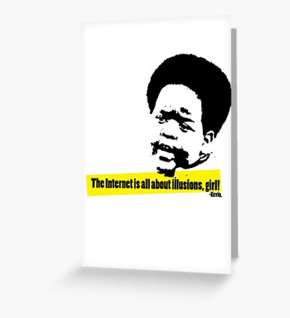 The Internet is all about illusions, girl! Greeting Card